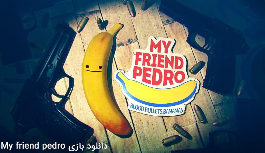 دانلود بازی my friend pedro
