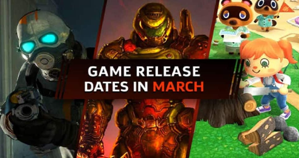 تاریخ انتشار بازی ها در ماه مارس 2020